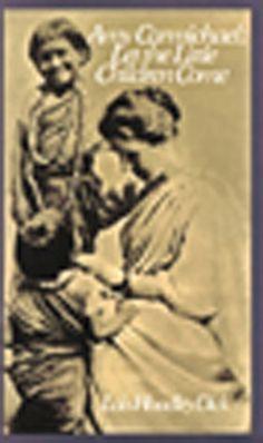 Amy Carmichael: Let the Little Children Come - a must read biography.