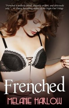 Frenched by Melanie Harlow   Community Post: 12 Smut Books By Indie Authors That Are Better Than Most Traditionally Published Books
