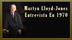 Martyn Lloyd Jones - Entrevista En 1970