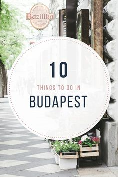 Top 10 things to do in Budapest - from travel blog: http://epepa.stfi.re