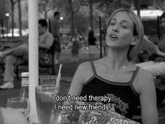 i need new friends.... #SATC