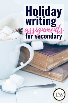 Fun Holiday Writing Activities for Secondary — TeachWriting.org
