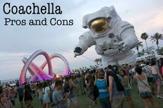 Coachella: All the Pros and Cons of Attending the Festival