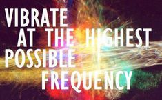 12 Manifestations Of A High Vibration   Spirit Science and Metaphysics