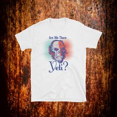 Are we there Yeti Shirt | Funny Yeti T-Shirt | Yeti Tee | Yeti Artwork | Bigfoot Yeti Shirt | Are we there yet T-Shirt | Unisex | Gift by 2Steps2Fashion on Etsy