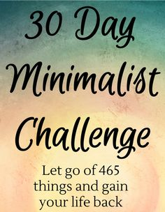 Purge your home and life of excess with the 30 day minimalist challenge. #minimalism #simpleliving