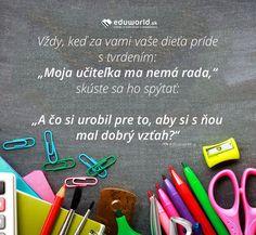 """Vždy, keď za vami vaše dieťa príde s tvrdením: """"Moja učiteľka ma nemá rada,""""… Motivational, Humor, Quotes, Books, Quotations, Libros, Humour, Book, Funny Photos"""