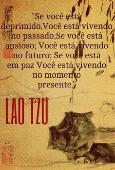 ❤ #quotes #laotzu If you're depressed, you're living in the past. If you're anxious, you're living in the future. If you're in peace, you're living in the present moment.