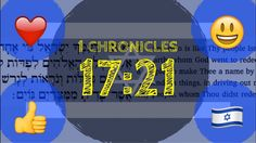 Shalom, Jonathan here! Welcome to fun emoji Hebrew Scriptures. ❤ Read 1 Chronicles 17:21 with me here: https://youtu.be/IBf5oZ3VR-A