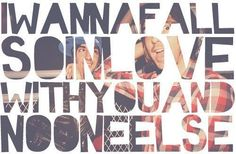 I'm gonna break down these walls I built around myself, I wanna fall so in love with you and no one else <3 -All Time Low