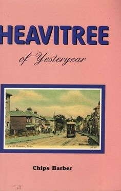 Heavitree of Yesteryear, http://www.amazon.co.uk/dp/1899073507/ref=cm_sw_r_pi_awdl_pirGtb0JQA712