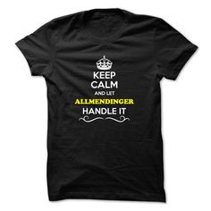 (Tshirt Amazing Sale) Keep Calm and Let ALLMENDINGER Handle it  Tshirt-Online  Hey if you are ALLMENDINGER then this shirt is for you. Let others just keep calm while you are handling it. It can be a great gift too.  Tshirt Guys Lady Hodie  SHARE and Get Discount Today Order now before we SELL OUT Today  Camping aaron handle it amazing calm and let allmendinger handle keep calm and let