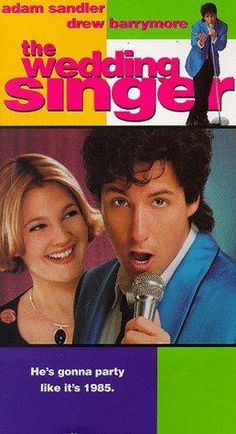 The Wedding Singer!!!! The fact that one of my rock crushes Billy Idol is at the end makes this one of my fav. movies!