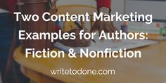 Strategies are great. But nothing is more helpful than content marketing examples. Two authors share their complete, step-by-step approaches.