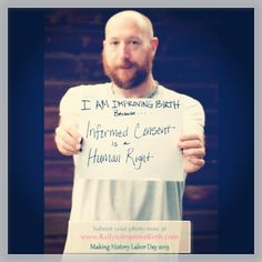 """Why are YOU improving birth? Join our photo project! http://rallytoimprovebirth.com/photo-project #imImprovingBirth """"I'm improving birth because informed consent is a human right."""" #hric"""