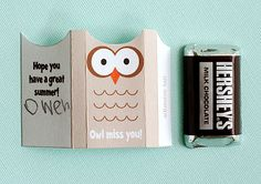 Made to fit around Hershey Miniatures Chocolate Bars. End of school treat for classmates (with printable). Owl Miss you... Have a hoot this summer... And for the teacher, thanks for making me wiser!