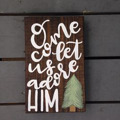O, Come Let Us Adore Him Hand Painted Wood Sign for the Home, Handmade Christmas Decor, Christmas Tree Decor, Wood Sign for Mantle or Table by IvyandOrchid on Etsy