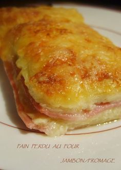 Pain perdu Jambon/Fromage au Four & Tag – Ma cuisine du placard French toast salted in the oven – tested and approved: simple and very good, to be tested with half the apparatus for less soaked sandwich bread Quiches, Cooking Time, Cooking Recipes, Food Porn, Cuisine Diverse, Baked Cheese, Baked Ham, Creamy Cheese, Oven Baked