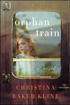 The Relentless Reader: Orphan Train by Christina Baker Kline  Be sure to watch the video previewing what this book is about. Going to the top of my to be read pile.