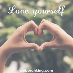 Inspirational Quote: Love yourself. Hugs, Deborah #EnergyHealing #SelfLove #Love #Wisdom #Qotd