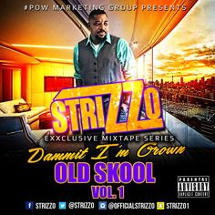 Strizzo - Dammit I'm Grown Old School Vol 1 cd cover Artwork Designed by Graphicwind For more info: web: www.graphicwind.com or please email us to graphicwind@gmail.com #graphicwind #CoverDesign #Artwork #CoverArtwork #singleCover #AlbumCover #Cdsticker #ClubMixCover #Mixtape #CartoonCdCover #HiphopCdCover #CartoonMixtapeCover #MixtapeCoverDesign #AlbumCoverDesign #rap #hiphop #mixtape #party # dj's #musicartist #Records #MusicVideoProductions #grind