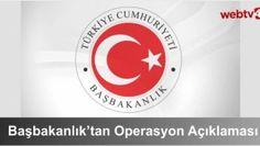 Başbakanlık'tan Operasyon Açıklaması