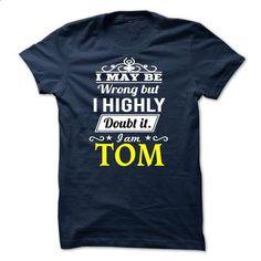 TOM - I may be Team - #hooded sweatshirt dress #designer shirts. CHECK PRICE => https://www.sunfrog.com/Valentines/TOM--I-may-be-Team.html?id=60505