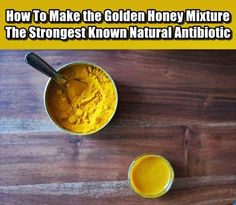 How To Make the Golden Honey Mixture - The Strongest Known Natural Antibiotic