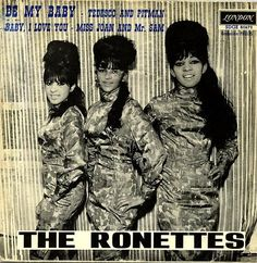 The Ronettes, 'Be My Baby' record sleeve. The Ronettes, Stevie Wonder, Baby Records, Vinyl Records, Mick Jagger, The Shirelles, Funny Vintage Ads, Die 100, Prince