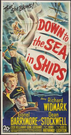 Down to the Sea in Ships (20th Century Fox, 1949) Starring Richard Widmark, Lionel Barrymore, and Dean Stockwell - Directed by Henry Hathaway