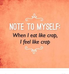 Note to myself: When I eat like crap, I feel like crap. Yeah baby, this is totally  #WildlyAlive! #selflove #fitness #health #nutrition #weight #loss LEARN MORE →  www.WildlyAliveWeightLoss.com