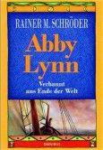 Rainer M. Schröder - Abby Lynn Verbannt ans Ende der Welt