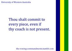 Like the ten commandments, but better. If you submit, be sure to put the name of your rowing...