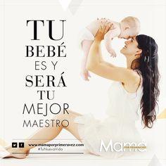 #TuNuevaVida  Ten la seguridad que siempre serás la mejor mamá, sigue tu instinto y ten la certeza que 'tu bebé es y será tu mejor maestro' http://www.mamaporprimeravez.com/tu-esencia/