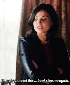 """I'm not gonna let this... book stop me again."" Regina - 4 * 7 ""Snow Queen."""