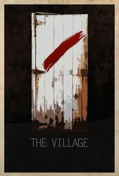 In the mood to watch a weird movie? Try The Village - Movie Doors by Edgar Ascensao. Minimal Movie Posters, Minimal Poster, Horror Movie Posters, Cinema Posters, The Village Movie, Sci Fi Horror Movies, Horror Art, Beautiful Posters, Alternative Movie Posters