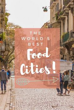 Some people travel for history. Others travel for adventure. Me? I travel for food. There is no shortage of great food cities around the world - here they are!