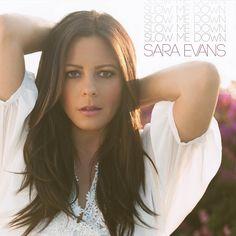 ▶ Sara Evans - Slow Me Down - YouTube