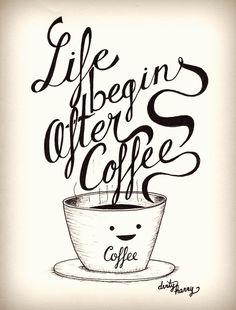 Life begins after coffee - www.dirtyharry.es