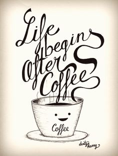 Life begins after coffee - www.dirtyharry.es