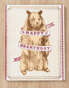 """Happy Bearthday"" card // Who doesn't"