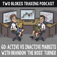 060 - Trading Active Markets Vs Inactive