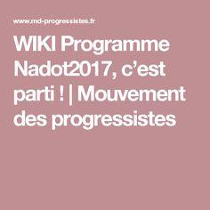 WIKI Programme Nadot2017, c'est parti ! | Mouvement des progressistes