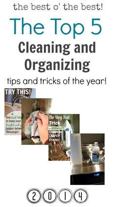 The top 5 cleaning and organizing tips of the year! There are some really good ones in here!