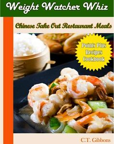 FREE e-Cookbook: Weight Watcher Whiz Chinese Take Out Restaurant Meals Points Plus Recipes