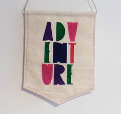 ADVENTURE Modern and colourful Lightweight wall banner - a great call to action to all little inside adventurer!