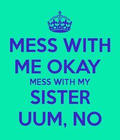 Sister love quotes funny funny sister quotes love my sister quotes Great Quotes, Quotes To Live By, Me Quotes, Inspirational Quotes, Family Quotes, Sibling Quotes, Meaningful Quotes, Amazing Quotes, Wisdom Quotes
