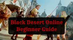 Black Desert Online Beginner Guide - The Killer Guides Blog