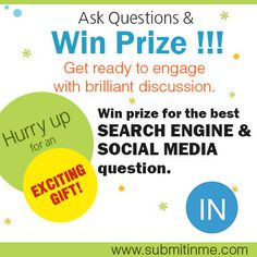 Submitinme is conducting an interesting search engine and social media contest  till October 31st, 2013. Hurry up to win prize!
