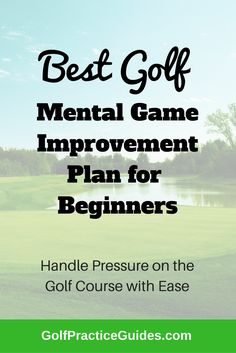 Golf mental game tips, mental toughness, handle pressure. Golf practice tips, drills, mental swing thoughts